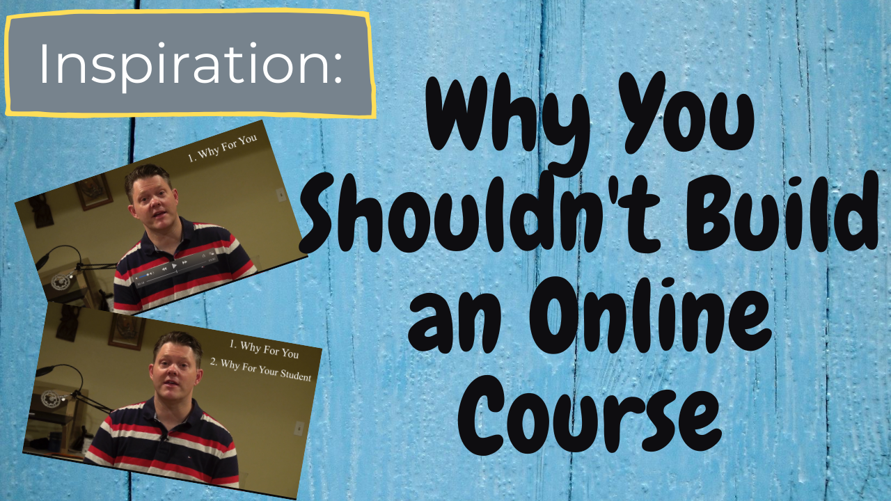 Why You Shouldn't Build An Online Course